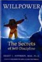 Willpower: The Secrets of Self-Discipline