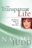 The Transparent Life: 30 Proven Ways to Live Your Best