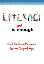 Literacy is Not Enough 21st Century Fluencies for the Digital Age