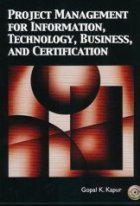 Project Management for Information, Technology, Business and Certification