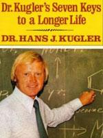 Dr. Kugler's Seven keys to a longer life