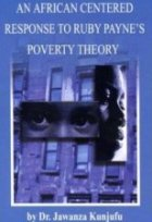 An African Centered Response to Ruby Payne's Poverty Theory