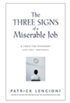 Three Signs of a Miserable Job: A Fable for Managers