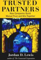 Trusted Partners: How Companies Build Mutual Trust and Win Together