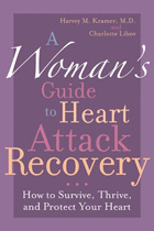 A Women's Guide to Heart Attack Recovery: How To Survive, Thrive and Protect Your Heart