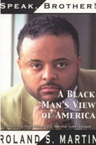 Speak, Brother! A Black Man's View of America