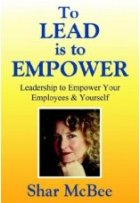 To Lead is to Empower: Leadership to Empower Your Employees and Yourself