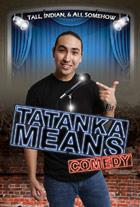 Tatanka Means Comedy