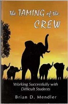 The Taming of the Crew: Working Successfully with Difficult Students