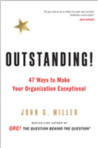 OUTSTANDING! 47 Ways to Make Your Organization Exceptional
