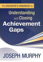 The Educator's Handbook for Understanding and Closing Achievement Gaps