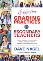 Effective Grading Practices for Secondary Teachers: Practical Strategies to Prevent Failure, Recover Credits, and Increase Standards-Based/Referenced Grading