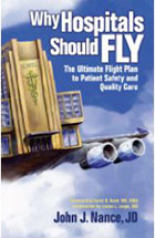 Why Hospitals Should Fly: The Ultimate Flight Plan to Patient Safety and Quality Care