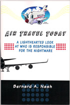 Air Travel Today - A Lighthearted Look at Who is Responsible for the Nightmare
