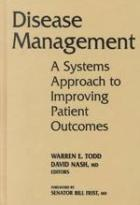 Disease Management: A Systems Approach to Improving Patient Outcomes