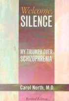 Welcome, Silence: My Triumph Over Schizophrenia