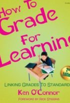 How to Grade for Learning: Linking Grades to Standards