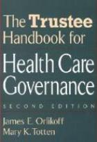 Trustee Handbook for Health Care Governance