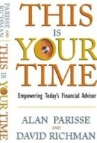 This Is Your Time: Empowering Today's Financial Advisor