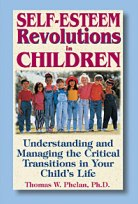 Self-Esteem Revolutions in Children: Understanding and Managing the Critical Transitions in Your Child's Life