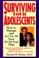 Surviving Your Adolescents: How to Manage-and Let Go of-Your 13-18 Year Olds