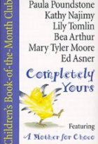 Completely Yours: A Complete Mini-Album of Story, Songs and Rhymes