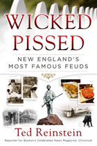 Wicked Pissed -  New England's Most Famous Feuds