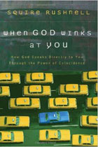 When God Winks at You: How God Speaks Directly to You Through the Power of Coincidence
