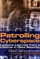 Patrolling Cyberspace: Lessons Learned from a Lifetime in Data Security