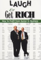 Laugh & Get Rich: How to Profit from Humor in Any Business