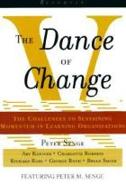The Dance of Change: The Challenges to Sustaining Momentum in Learning Organizations