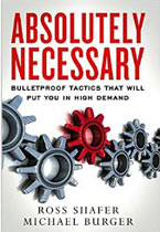 Absolutely Necessary:  Bulletproof Tactics That Will Put You in High Demand