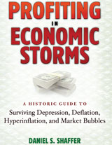 Profiting in Economic Storms: A Historic Guide To Surviving Depression, Deflation, HyperInflation, and Market Bubbles