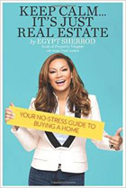 Keep Calm...It's Just Real Estate: Your No-Stress Guide to Buying a Home