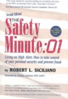 The Safety Minute: Living on High Alert; How to Take Control of Your Personal Security and Prevent Fraud