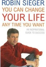You Can Change Your Life... Any Time You Want: An Inspirational Guide to Success