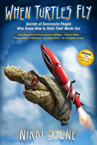 When Turtles Fly: Secrets of Successful People Who Know How to Stick Their Necks Out