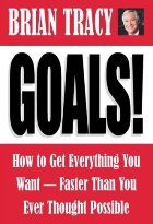 Goals! How to Get Everything You Want--Faster Than You Ever Thought Possible