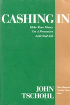 Cashing in: Make More Money, Get a Promotion, Love Your Job