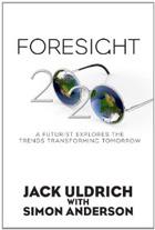 Foresight 20/20 - A Futurist Explores the Trends Transforming Tomorrow