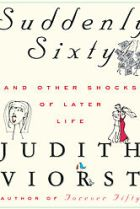 Suddenly Sixty And Other Shocks Of Later Life