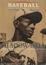 Shadow Ball: The History of the Negro Leagues (Baseball the American Epic)
