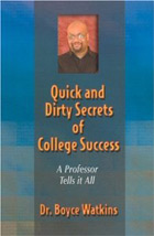 Quick and Dirty Secrets of College Success: A Professor Tells It All