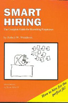Smart Hiring: The Complete Guide for Recruiting Employees
