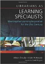 Librarians as Learning Specialists: Meeting the Learning Imperative for the 21st Century