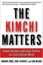 The Kimchi Matters: Global Business and Local Politics in a Crisis-Driven World