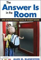 The Answer Is in the Room: How Effective Schools Scale Up Student Success.