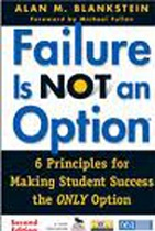 Failure Is Not an Option: 6 Principles for Making Student Success the Only Option.