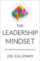 The Leadership Mindset: How Today's Successful Business Leaders Think