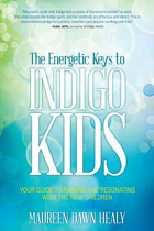 The Energetic Keys to Indigo Kids